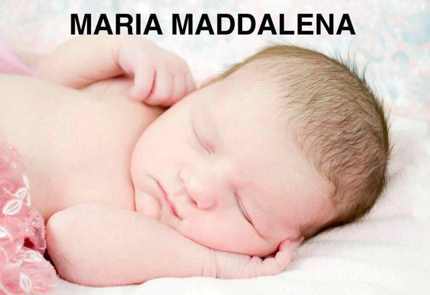 BAMBINA NOME MARIA MADDALENA
