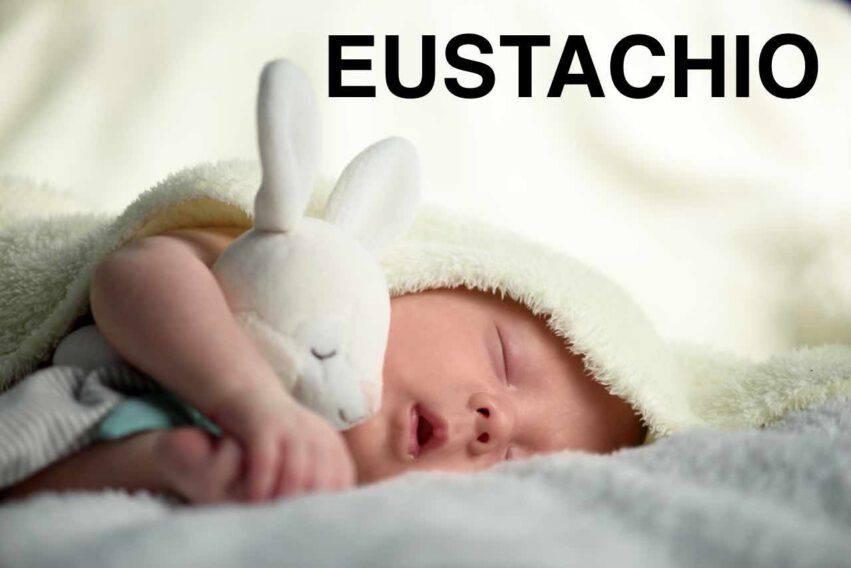 bambino nome eustachio